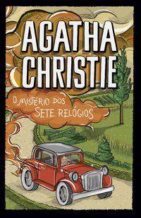 O MISTÉRIO DOS SETE RELÓGIOS - CHRISTIE, AGATHA