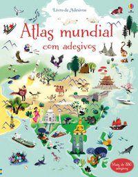 ATLAS MUNDIAL : LIVRO DE ADESIVOS - USBORNE PUBLISHING
