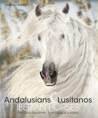 ANDALUSIANS E LUSITANOS  IBERIAN HORSES - BOISELLE, GABRIELE
