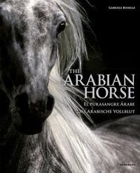 THE ARABIAN HORSES - BOISELLE, GABRIELE