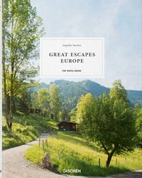 GREAT ESCAPES EUROPE - TASCHEN, ANGELIKA