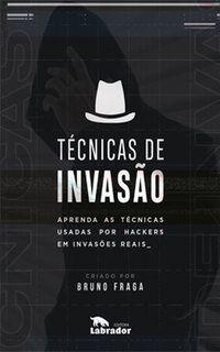 TÉCNICAS DE INVASÃO - FRAGA, BRUNO
