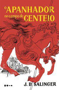 O APANHADOR NO CAMPO DE CENTEIO - SALINGER, J.D.