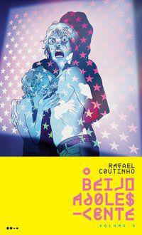 O BEIJO ADOLESCENTE - VOL. 1 - COUTINHO, RAFAEL