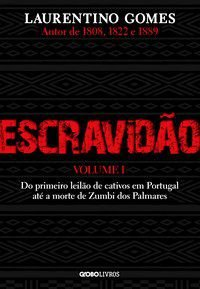 ESCRAVIDÃO – VOL. 1 - GOMES, LAURENTINO