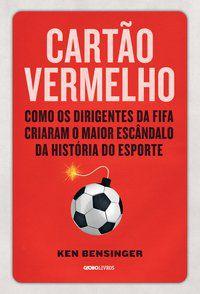CARTÃO VERMELHO - BENSINGER, KEN