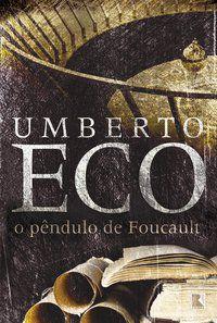 O PÊNDULO DE FOUCAULT - ECO, UMBERTO
