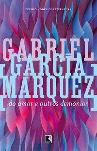 DO AMOR E OUTROS DEMÔNIOS - MÁRQUEZ, GABRIEL GARCÍA