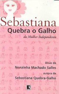 SEBASTIANA QUEBRA O GALHO DA MULHER INDEPENDENTE -