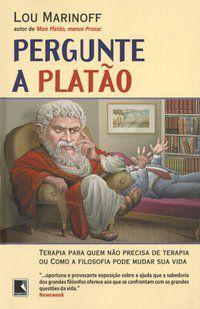 PERGUNTE A PLATÃO - MARINOFF, LOU