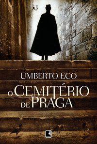 O CEMITÉRIO DE PRAGA - ECO, UMBERTO
