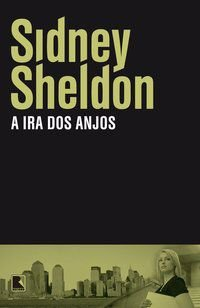 A IRA DOS ANJOS - SHELDON, SIDNEY