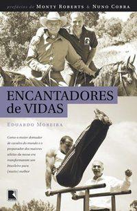 ENCANTADORES DE VIDAS - MOREIRA, EDUARDO