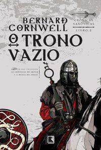 O TRONO VAZIO (VOL. 8 CRÔNICAS SAXÔNICAS) - VOL. 8 - CORNWELL, BERNARD