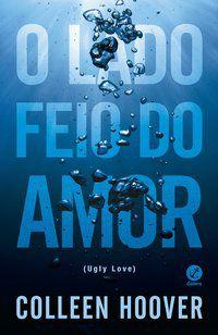 O LADO FEIO DO AMOR - HOOVER, COLLEEN