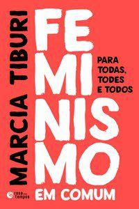 FEMINISMO EM COMUM - TIBURI, MARCIA