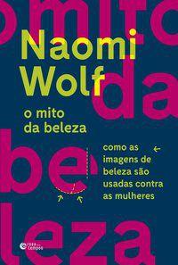 O MITO DA BELEZA - WOLF, NAOMI