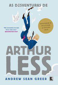 AS DESVENTURAS DE ARTHUR LESS - GREER, ANDREW SEAN