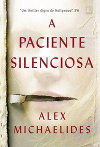 A PACIENTE SILENCIOSA - MICHAELIDES, ALEX