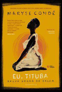 EU, TITUBA: BRUXA NEGRA DE SALEM - CONDÉ, MARYSE