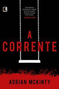 A CORRENTE - MCKINTY, ADRIAN