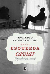 ESQUERDA CAVIAR - CONSTANTINO, RODRIGO