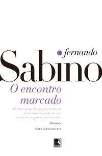 O ENCONTRO MARCADO - SABINO, FERNANDO