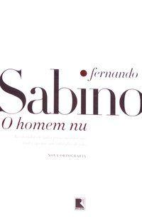 O HOMEM NU - SABINO, FERNANDO