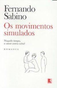 MOVIMENTOS SIMULADOS, OS - SABINO, FERNANDO
