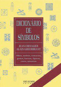 DICIONÁRIO DE SÍMBOLOS - GHEERBRANT, ALAIN, CHEVALIER, JEAN