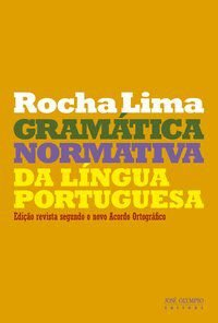 GRAMÁTICA NORMATIVA DA LÍNGUA PORTUGUESA - ROCHA LIMA, CARLOS HENRIQUE DA