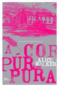 A COR PÚRPURA - WALKER, ALICE