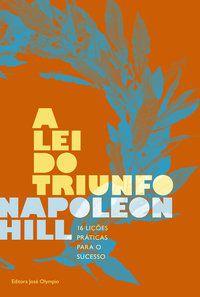 A LEI DO TRIUNFO - HILL, NAPOLEON