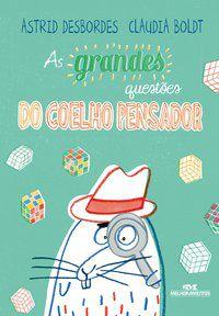 AS GRANDES QUESTÕES DO COELHO PENSADOR - DESBORDES, ASTRID