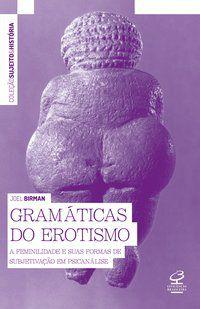 GRAMÁTICAS DO EROTISMO - BIRMAN, JOEL