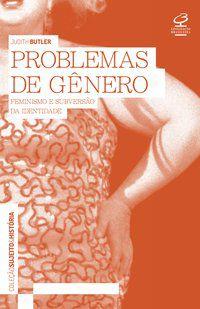 PROBLEMAS DE GÊNERO - BUTLER, JUDITH