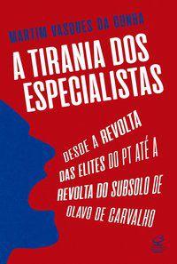 A TIRANIA DOS ESPECIALISTAS - CUNHA, MARTIM VASQUES DA
