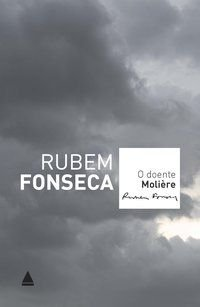 O DOENTE MOLIÈRE - FONSECA, RUBEM