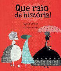 QUE RAIO DE HISTÓRIA! - ORTHOF, SYVIA