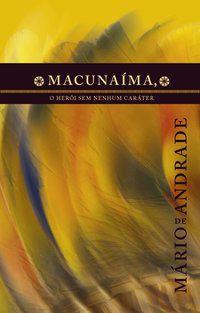 MACUNAÍMA - ANDRADE, MÁRIO DE