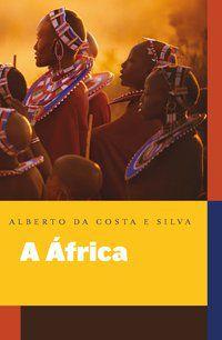 A ÁFRICA EXPLICADA AOS MEUS FILHOS - COSTA, ALBERTO SILVA DA