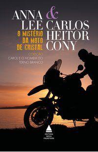 O MISTÉRIO DA MOTO DE CRISTAL - CONY, CARLOS HEITOR