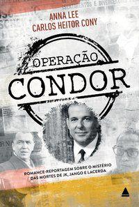 OPERAÇÃO CONDOR - CONY, CARLOS HEITOR