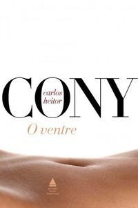 O VENTRE - CONY, CARLOS HEITOR