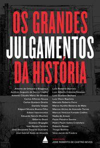 OS GRANDES JULGAMENTOS DA HISTÓRIA - DE CASTRO NEVES, JOSÉ ROBERTO