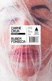 CARNE CRUA - FONSECA, RUBEM