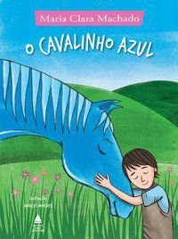 O CAVALINHO AZUL - MACHADO, MARIA CLARA