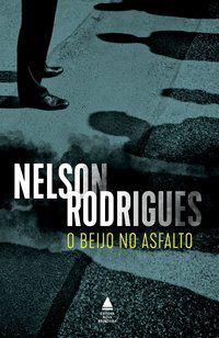 BEIJO NO ASFALTO - RODRIGUES, NELSON