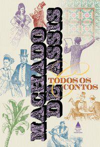 BOX - TODOS OS CONTOS DE MACHADO DE ASSIS - ASSIS, MACHADO DE