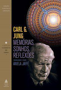 MEMÓRIAS, SONHOS, REFLEXÕES - JUNG, CARL G.